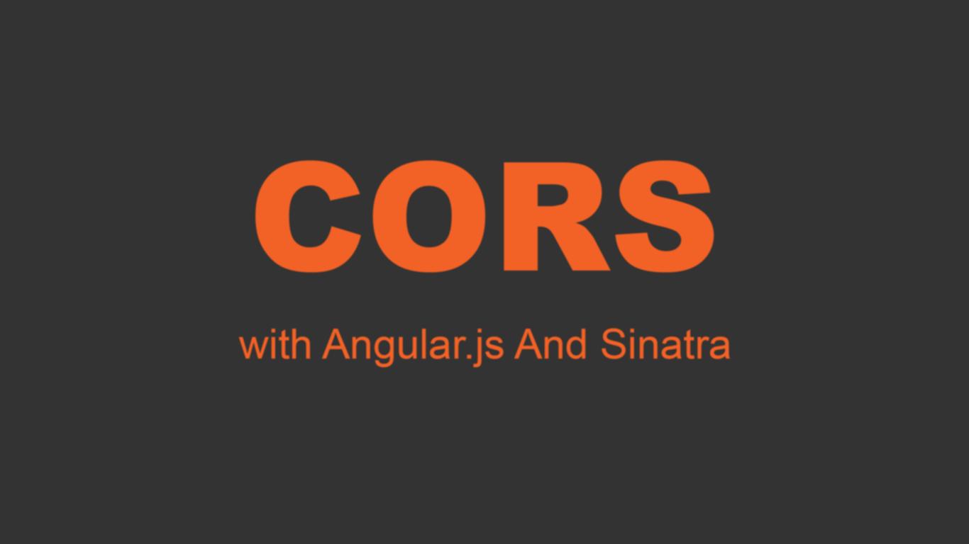 CORS with Angular js and Sinatra - Devblast